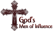 GOD'S Men of Influence